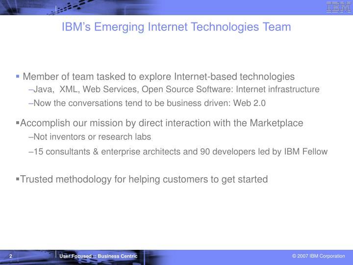 Ibm s emerging internet technologies team