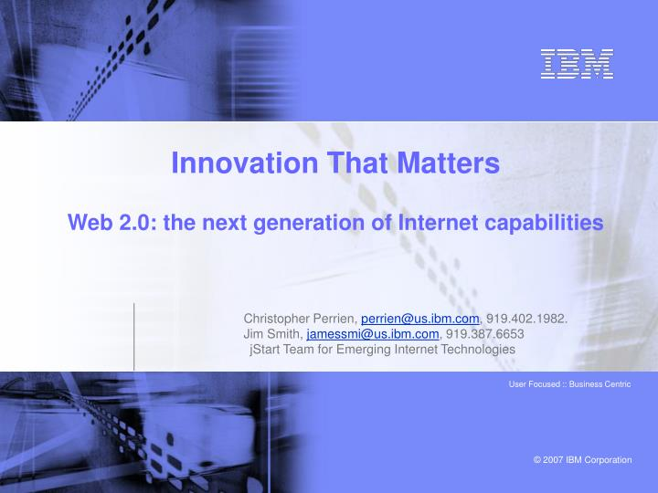 Innovation that matters web 2 0 the next generation of internet capabilities