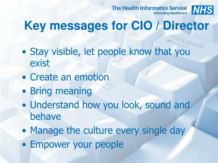 Key messages for CIO / Director