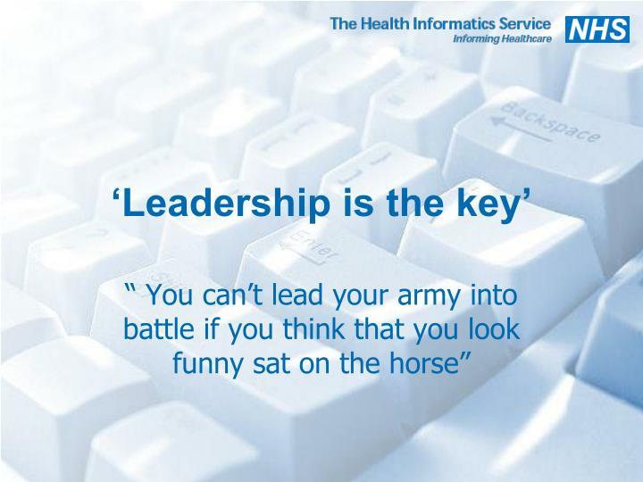 'Leadership is the key'