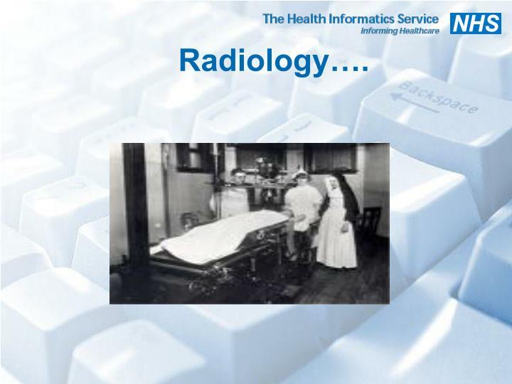 Radiology….