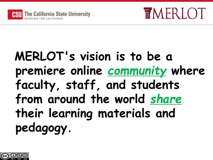 MERLOT's vision is to be a premiere online