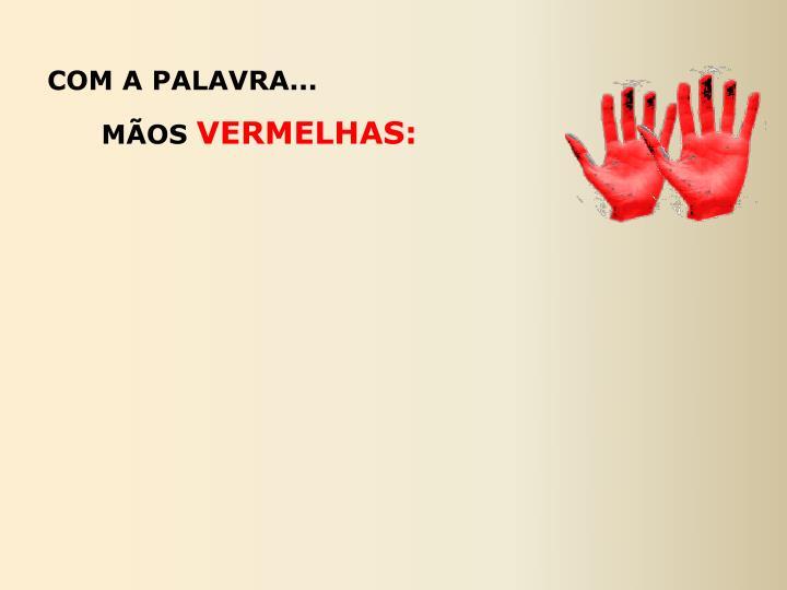 COM A PALAVRA...