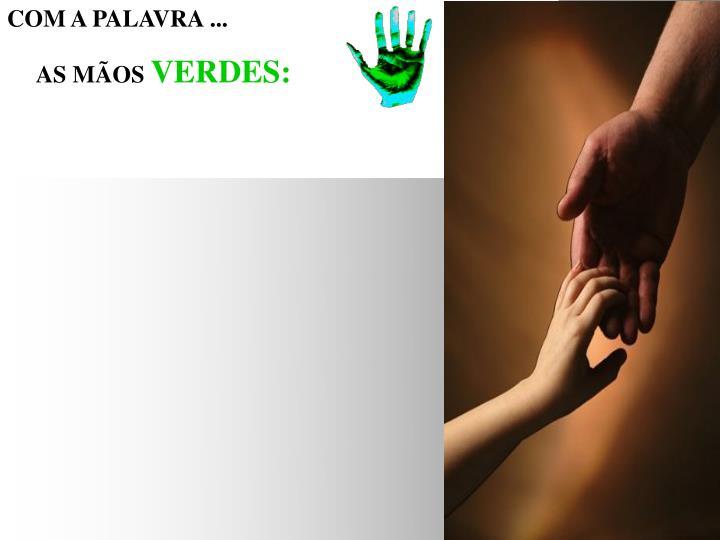COM A PALAVRA ...