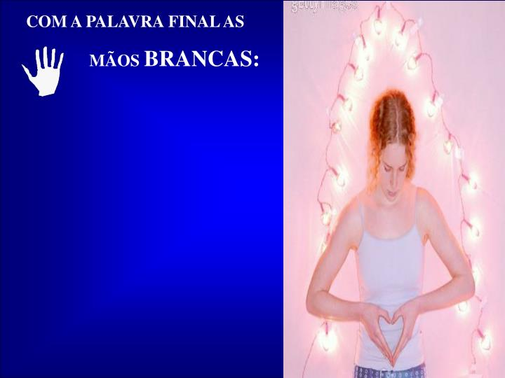 COM A PALAVRA FINAL AS