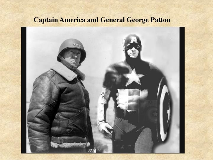 Captain America and General George Patton