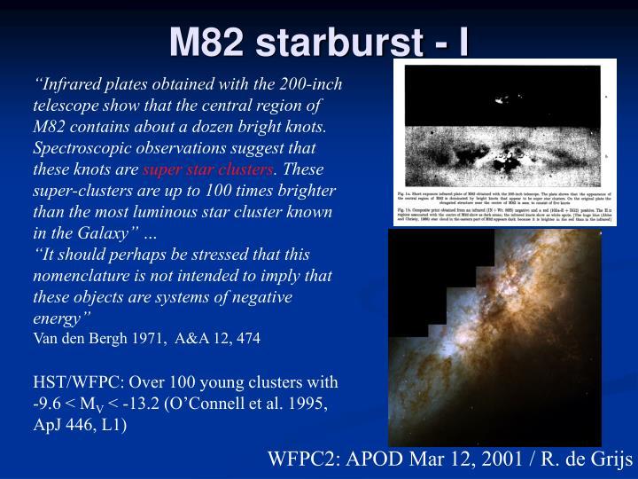 M82 starburst - I