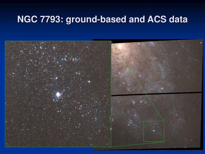 NGC 7793: ground-based and ACS data