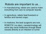 robots are important to us
