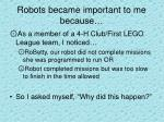 robots became important to me because