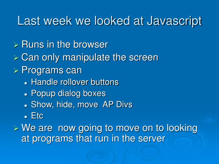 Last week we looked at Javascript