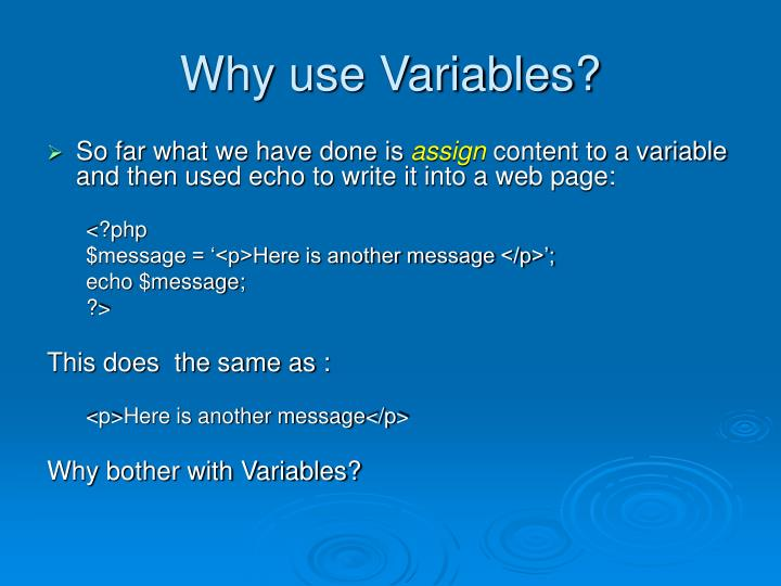 Why use Variables?