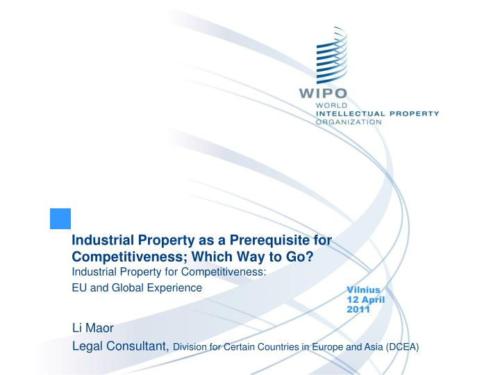 Industrial Property as a Prerequisite for Competitiveness; Which Way to Go?