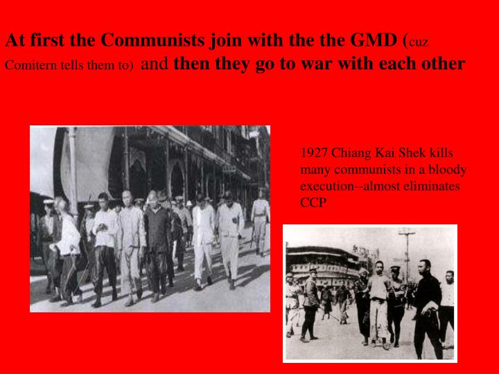 At first the Communists join with the the GMD (