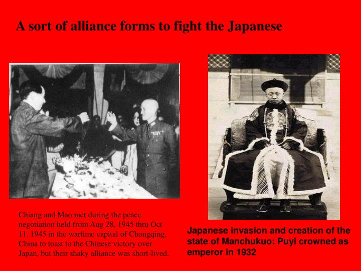 A sort of alliance forms to fight the Japanese