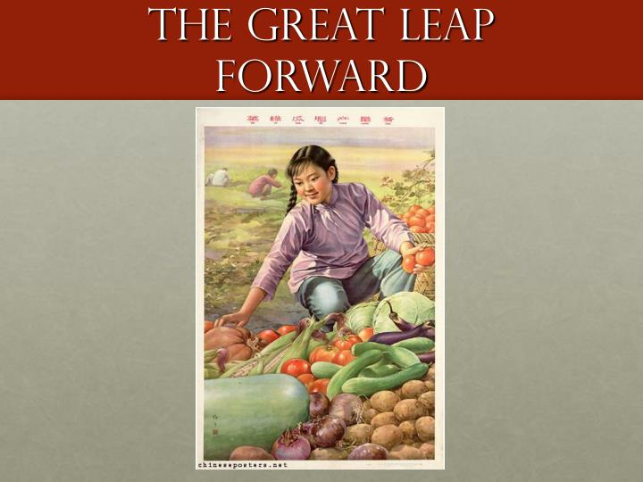 the great leap forward in china China's great leap forward and the four modernizations differ this is because the great leap forward eliminated all elements of free enterprise in china.