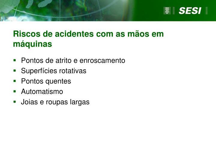 Riscos de acidentes com as mãos em máquinas
