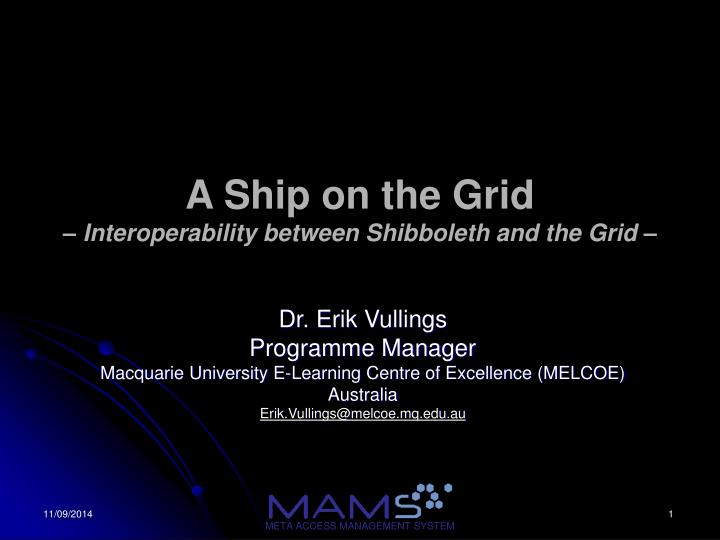 A ship on the grid interoperability between shibboleth and the grid