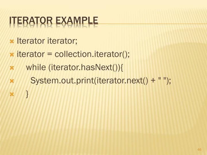 Iterator iterator;