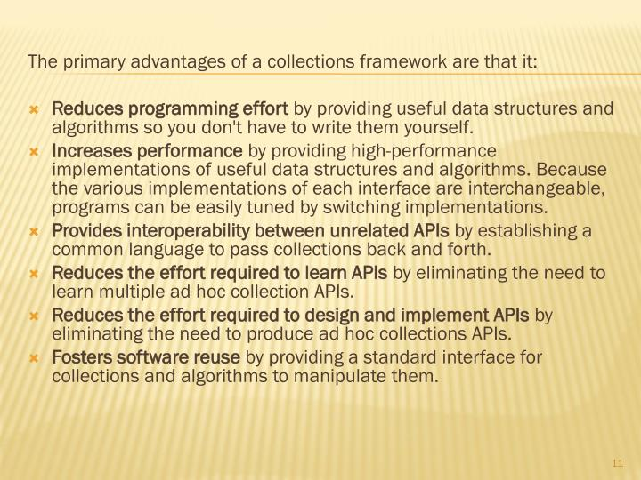 The primary advantages of a collections framework are that it: