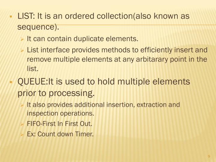 LIST: It is an ordered collection(also known as sequence).