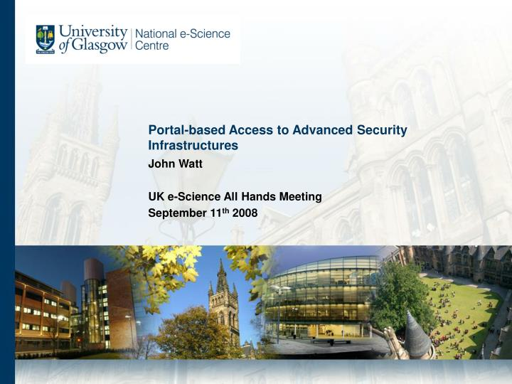Portal based access to advanced security infrastructures