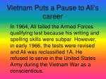 vietnam puts a pause to ali s career