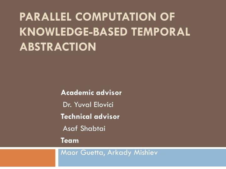 Parallel computation of knowledge based temporal abstraction