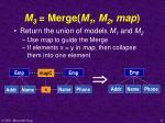 m 3 merge m 1 m 2 map