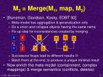 m 3 merge m 1 map m 2
