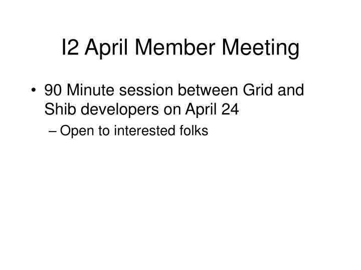 I2 April Member Meeting