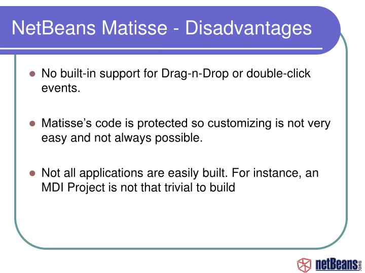 NetBeans Matisse - Disadvantages