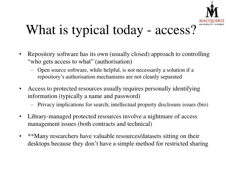 What is typical today - access?