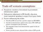 trade off scenario assumptions