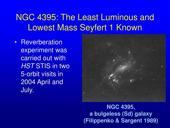 NGC 4395: The Least Luminous and Lowest Mass Seyfert 1 Known