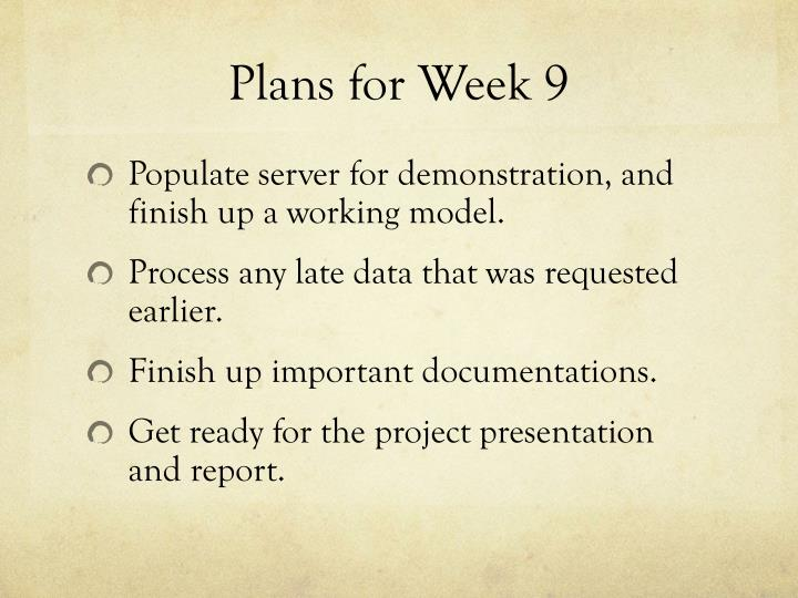 Plans for week 9