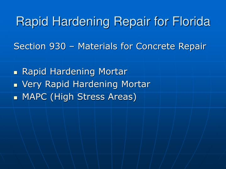 Rapid Hardening Repair for Florida
