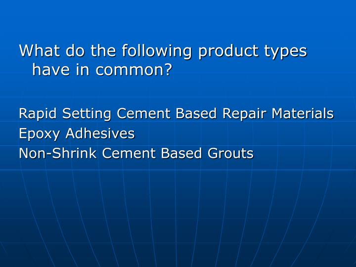 What do the following product types have in common?