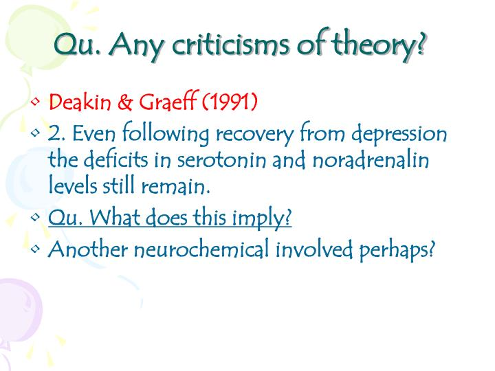 Qu. Any criticisms of theory?
