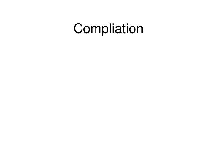 Compliation