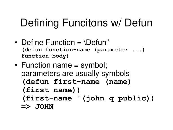 Defining Funcitons w/ Defun