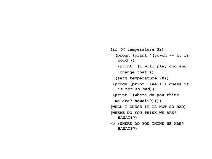 (if (< temperature 32)