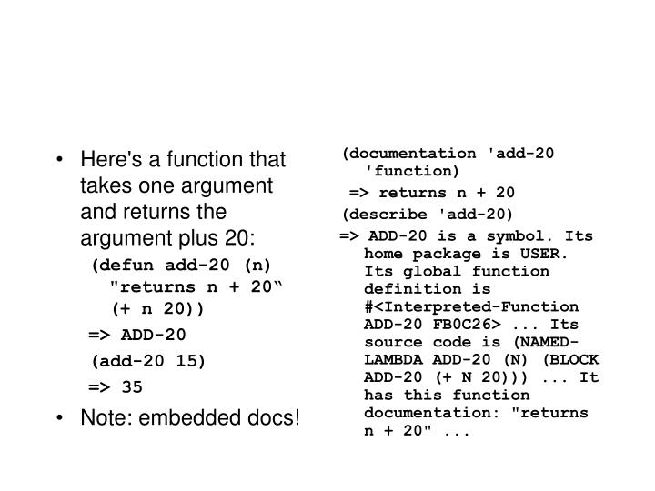 Here's a function that takes one argument and returns the argument plus 20: