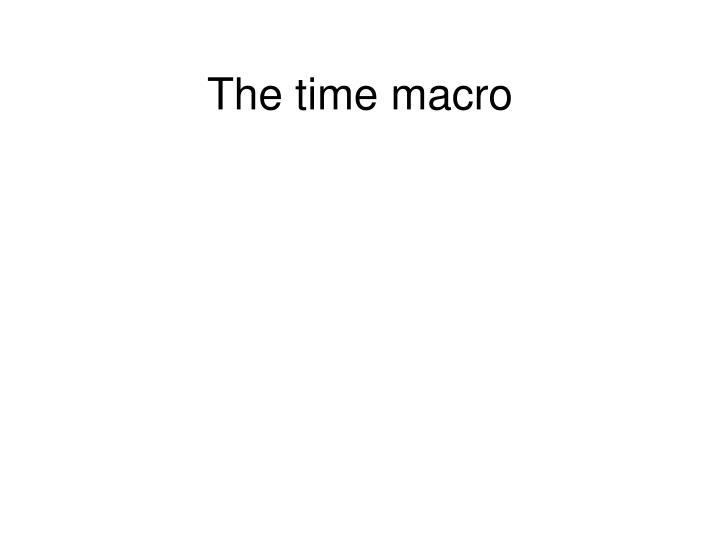 The time macro