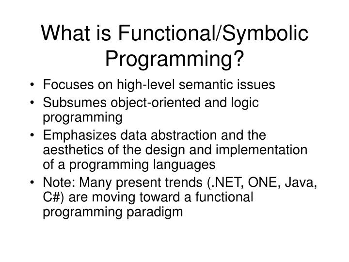 What is Functional/Symbolic Programming?