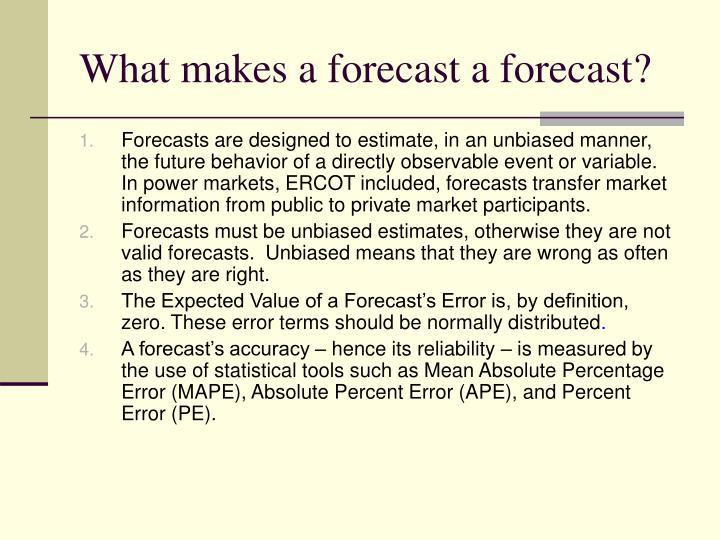 What makes a forecast a forecast