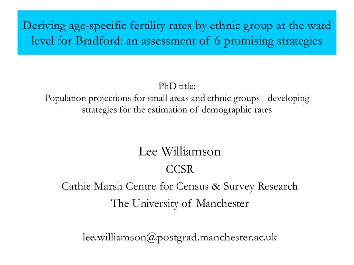 Deriving age-specific fertility rates by ethnic group at the ward level for Bradford: an assessment ...