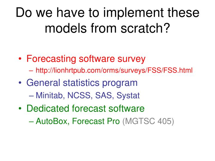 Do we have to implement these models from scratch?
