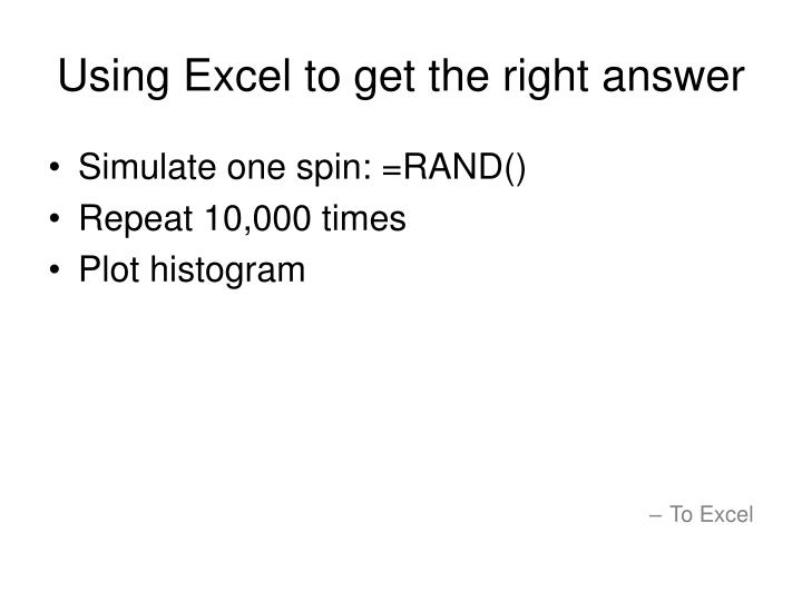 Using Excel to get the right answer