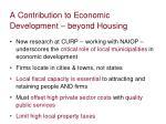 a contribution to economic development beyond housing